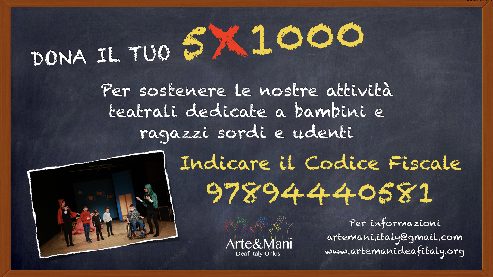Il tuo 5x1000 alla nostra Onlus sosterrà i nostri progetti! Associazione Arte&Mani - Deaf Italy Onlus C.F. 97894440581